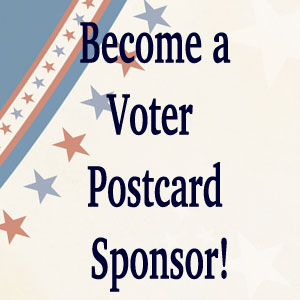 Donate here to become a Voter Postcard Sponsor!